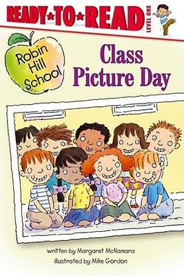 Class Picture Day By McNamara, Margaret/ Gordon, Mike (ILT)