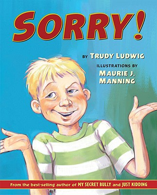 Sorry! By Ludwig, Trudy/ Manning, Maurie J. (ILT)